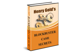 Henry Gold Blockbuster Cash Secrets