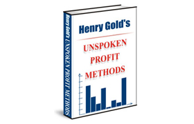 Henry Gold Unspoken Profit Methods